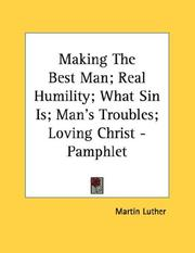 Cover of: Making The Best Man; Real Humility; What Sin Is; Man