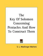 Cover of: The Key Of Solomon Concerning Pentacles And How To Construct Them