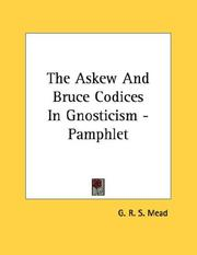 Cover of: The Askew And Bruce Codices In Gnosticism - Pamphlet | G. R. S. Mead