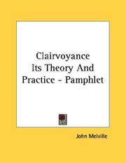 Cover of: Clairvoyance Its Theory And Practice - Pamphlet | John Melville