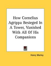 Cover of: How Cornelius Agrippa Besieged In A Tower, Vanished With All Of His Companions