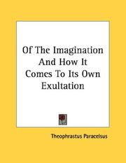 Cover of: Of The Imagination And How It Comes To Its Own Exultation