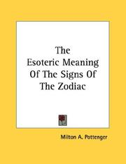 Cover of: The Esoteric Meaning Of The Signs Of The Zodiac | Milton A. Pottenger