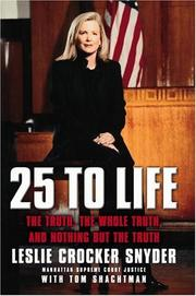 Cover of: 25 to Life: The Truth, the Whole Truth, and Nothing But the Truth