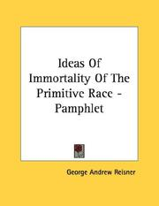 Cover of: Ideas Of Immortality Of The Primitive Race - Pamphlet