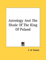 Cover of: Astrology And The Shade Of The King Of Poland | C. W. Roback