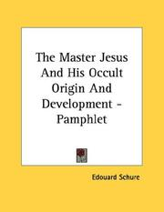 Cover of: The Master Jesus And His Occult Origin And Development - Pamphlet | Edouard Schure
