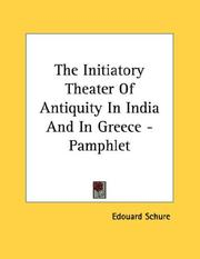 Cover of: The Initiatory Theater Of Antiquity In India And In Greece - Pamphlet | Edouard Schure