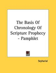 Cover of: The Basis Of Chronology Of Scripture Prophecy - Pamphlet