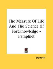 Cover of: The Measure Of Life And The Science Of Foreknowledge - Pamphlet