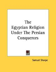 Cover of: The Egyptian Religion Under The Persian Conquerors | Samuel Sharpe