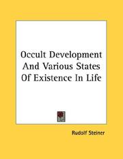 Cover of: Occult Development And Various States Of Existence In Life | Rudolf Steiner