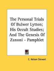 Cover of: The Personal Trials Of Bulwer Lytton; His Occult Studies; And The Genesis Of Zanoni - Pamphlet | C. Nelson Stewart