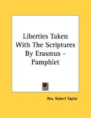 Cover of: Liberties Taken With The Scriptures By Erasmus - Pamphlet
