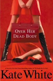 Cover of: Over her dead body | Kate White