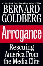 Arrogance by Bernard Goldberg