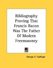 Cover of: Bibliography Proving That Francis Bacon Was The Father Of Modern Freemasonry