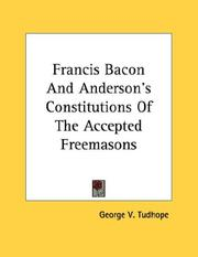 Cover of: Francis Bacon And Anderson's Constitutions Of The Accepted Freemasons
