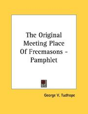 Cover of: The Original Meeting Place Of Freemasons - Pamphlet