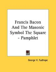 Cover of: Francis Bacon And The Masonic Symbol The Square - Pamphlet