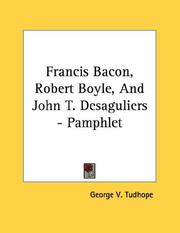 Cover of: Francis Bacon, Robert Boyle, And John T. Desaguliers - Pamphlet