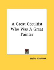Cover of: A Great Occultist Who Was A Great Painter | Weller VanHook