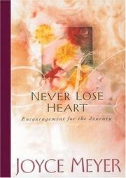 Cover of: Never lose heart: encouragement for the journey