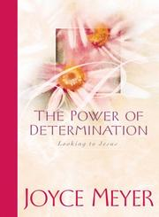 Cover of: The power of determination: looking to Jesus