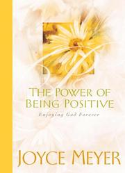 Cover of: The Power of Being Positive: Enjoying God Forever