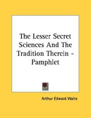 Cover of: The Lesser Secret Sciences And The Tradition Therein - Pamphlet | Arthur Edward Waite