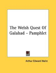 Cover of: The Welsh Quest Of Galahad - Pamphlet | Arthur Edward Waite
