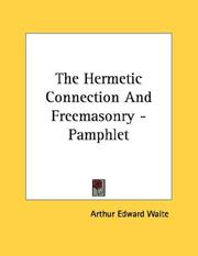 Cover of: The Hermetic Connection And Freemasonry - Pamphlet | Arthur Edward Waite