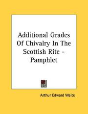 Cover of: Additional Grades Of Chivalry In The Scottish Rite - Pamphlet