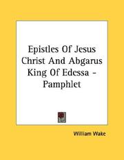 Cover of: Epistles Of Jesus Christ And Abgarus King Of Edessa - Pamphlet