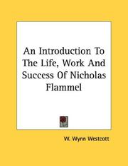 Cover of: An Introduction To The Life, Work And Success Of Nicholas Flammel