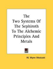 Cover of: The Two Systems Of The Sephiroth To The Alchemic Principles And Metals