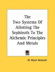 Cover of: The Two Systems Of Allotting The Sephiroth To The Alchemic Principles And Metals