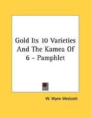 Cover of: Gold Its 10 Varieties And The Kamea Of 6 - Pamphlet