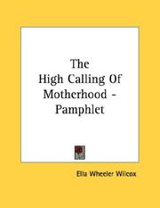 Cover of: The High Calling Of Motherhood - Pamphlet