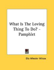 Cover of: What Is The Loving Thing To Do? - Pamphlet