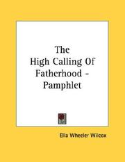 Cover of: The High Calling Of Fatherhood - Pamphlet