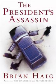 Cover of: The president's assassin | Brian Haig