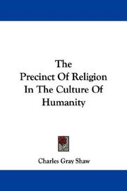 Cover of: The Precinct Of Religion In The Culture Of Humanity | Charles Gray Shaw
