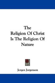 Cover of: The Religion Of Christ Is The Religion Of Nature | Jorgen Jorgenson