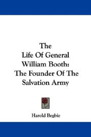 Cover of: The Life Of General William Booth | Begbie, Harold