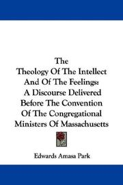 Cover of: The theology of the intellect and of the feelings