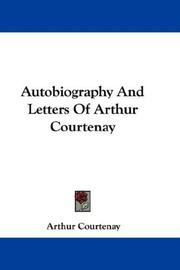 Cover of: Autobiography And Letters Of Arthur Courtenay | Arthur Courtenay