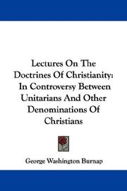 Cover of: Lectures On The Doctrines Of Christianity | George Washington Burnap