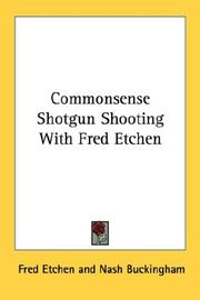 Cover of: Commonsense Shotgun Shooting With Fred Etchen | Fred Etchen