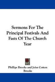 Cover of: Sermons For The Principal Festivals And Fasts Of The Church Year | Phillips Brooks